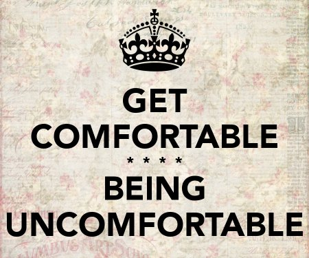 Meme with crown: Get comfortable being uncomfortable